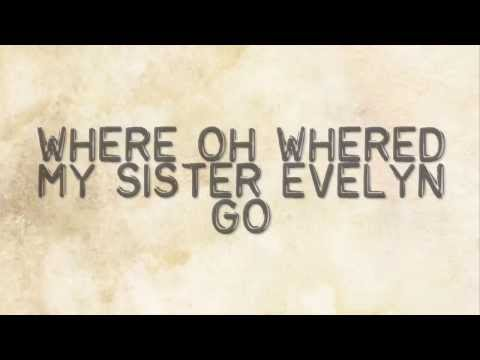 Evelyn Evelyn - Have you Seen my Sister Evelyn? [Lyric Video]