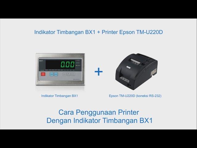 Cara Penggunaan Printer Dengan Indikator Timbangan BX1