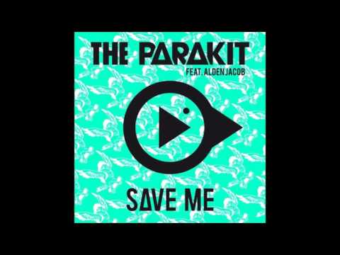Save Me - The Parakit feat. Alden Jacob (AUDIO) - 2016