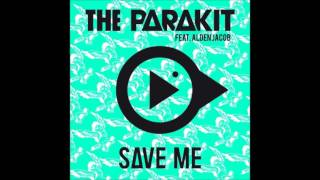 Save Me - The Parakit feat. Alden Jacob (AUDIO) - 2016