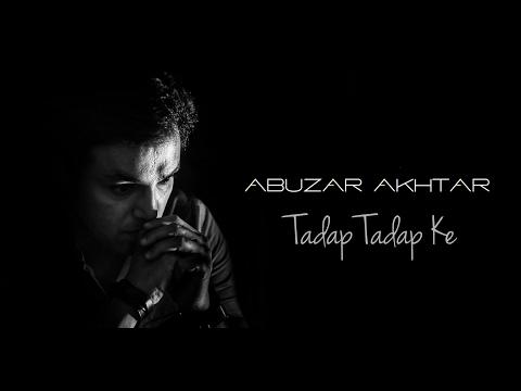 Tadap Tadap Ke Unplugged Cover | Abuzar Akhtar