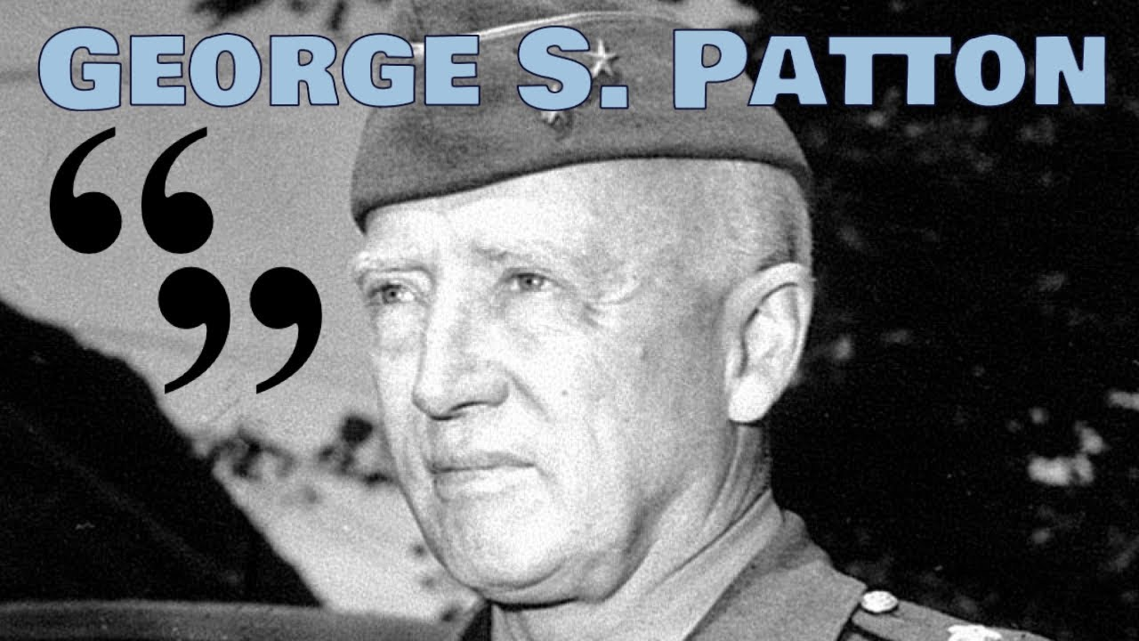 George S Patton Quotes Youtube
