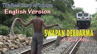 "SWAPAN DEBBARMA ""A REAL HERO"" ||  ENGLISH DOCUMENTARY ON REAL STORY  OF TRIPURA"