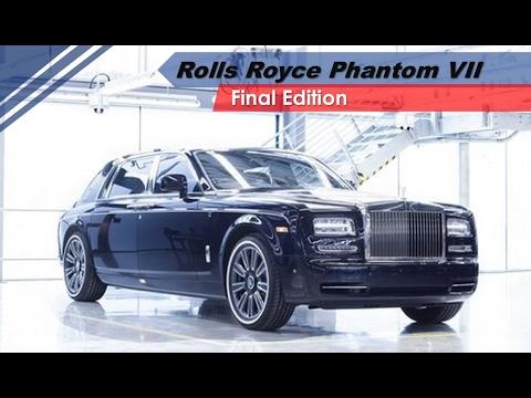 Look This, 2017 Rolls Royce Phantom VII Final Edition Review | Rolls Royce Phantom Edition