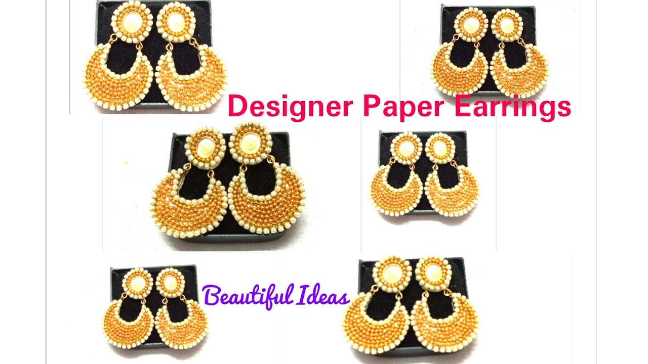 How to make Designer paper Earrings at Home/Designer Party Wear ...