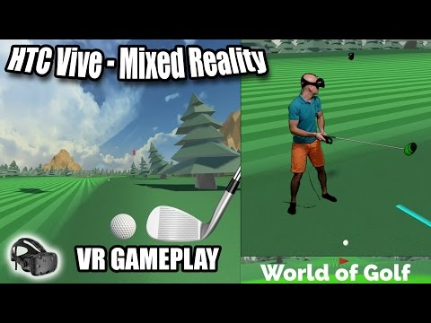 World Of Golf MIXED REALITY HTC Vive Gameplay - Fun arcade golf game in VR!