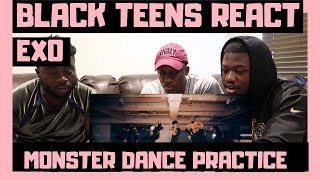 BLACK GUYS REACT TO: EXO 엑소 'Monster' Dance Practice