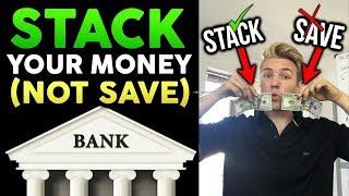 You Should Be Stacking Cash, NOT Saving
