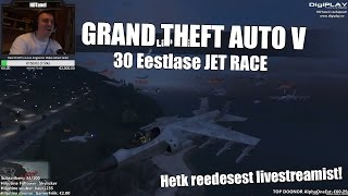 Grand Theft Auto V (PC) 30 Eestlase JET FIGHTER RACE livestreamis (1080p) HD!
