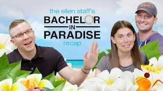 Ellen's Staff Brings Back the 'Bachelor in Paradise Recap'!