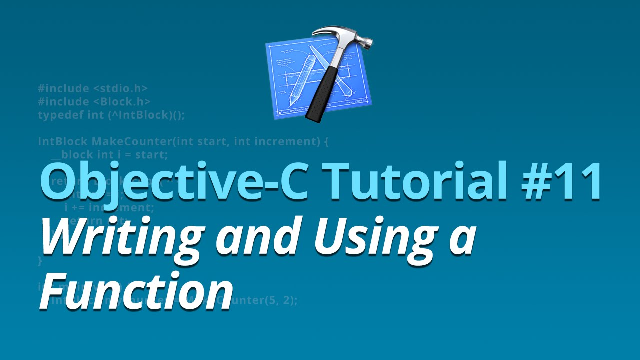 Objective-C Tutorial - #11 - Writing and Using a Function
