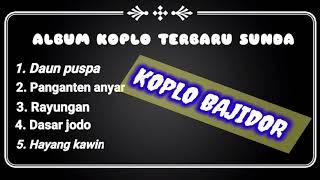 Download lagu Album lagu Sunda koplo terbaru // koplo bajidor // dangdut koplo // pop sunda