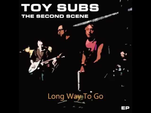 Long Way To Go - by Toy Subs
