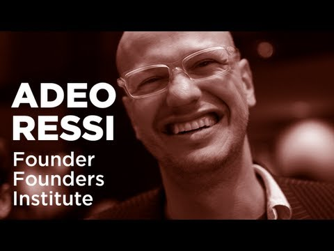 - Startups - Adeo Ressi, Founder and CEO at The Founder Institute
