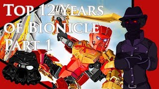Top 12 Years of Bionicle, Part 1 (21st Birthday Special)