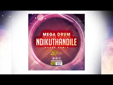 Mega Drum ft Vusi Nova - Ndikuthandile Remix