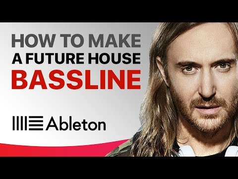How To Write a Future House Bassline in Ableton Live
