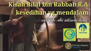 Download Kisah kesedihan Bilal yg mendalam Mp3