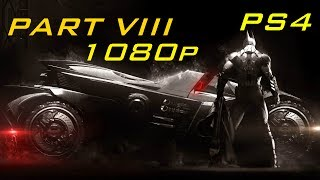 Batman: Arkham Knight [Gameplay Walkthrough Eight] 1080p (Campaign)