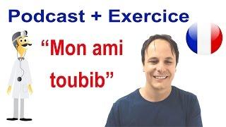 Podcast français + transcription + exercice : LE TOUBIB