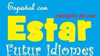 Испанский язык. Урок 34. Примеры употребления глагола Estar.