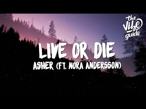 ASHER - Live Or Die (Lyrics) Ft. Nora Andersson