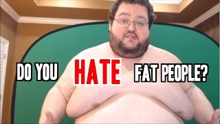 WHY do people HATE fat people?
