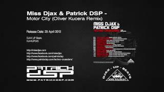 Miss Djax & Patrick DSP - Motor City (Oliver Kucera Remix)