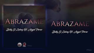 Abrazame   Billy Laboy (ft. Angel Perez) [OFFICIAL]