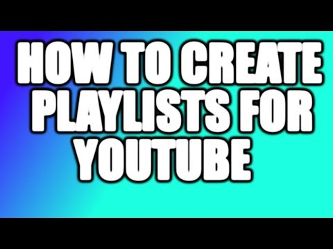 Tutorial How To Make Playlists On YouTube For More Views