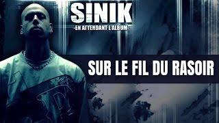 Sinik - Sur Le Fil Du Rasoir (Son Officiel)