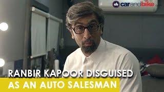 WHEN RANBIR KAPOOR DISGUISED HIMSELF AS AN AUTO SALESMAN