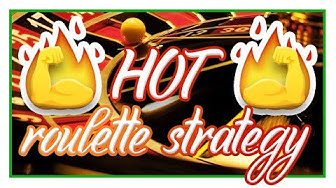 Roulette Strategy: hot System and Tips 2019
