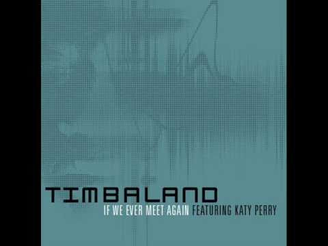 Timberland Ft Katy Perry   If We Ever Meet Again Download