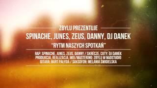 Spinache, Junes, Zeus, Danny, DJ Danek - Rytm naszych spotkań (prod. Zbylu)