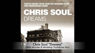 Chris Soul - Dreams (Mike Morales & Mindskap Truckdriver Mix)