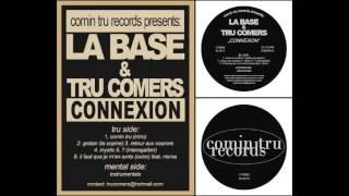 La Base & Tru Comers - Retour aux sources (2013)