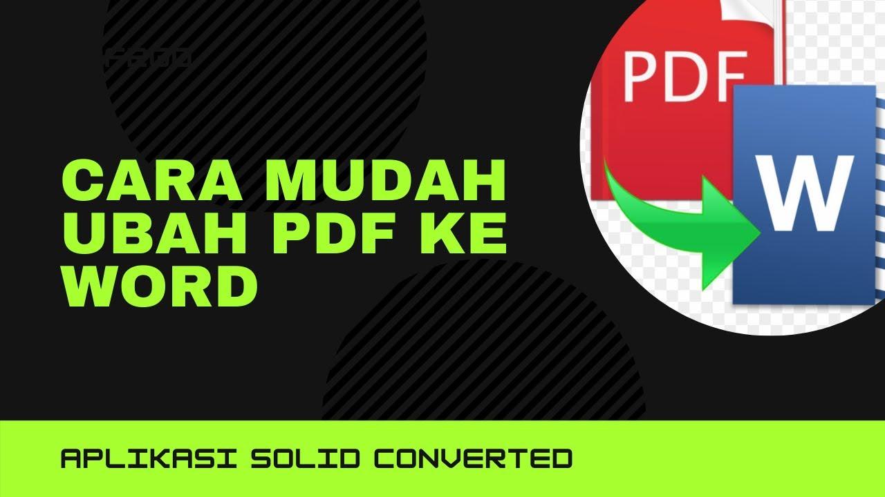 Edit Pdf Cara Convert Pfd To Word Dengan Solid Pdf Converter Youtube