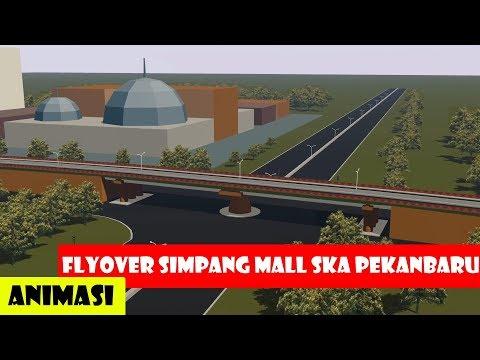 Animasi - Fly Over Simpang Mall SKA Pekanbaru - Riau