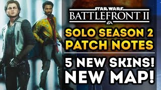Han Solo DLC Season 2 FULL PATCH NOTES!  5 New Skins! New Map Kessel! Star Wars Battlefront 2