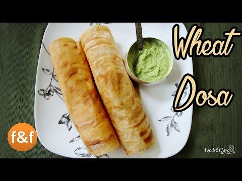 Wheat Dosa Recipe   Aate ka Dosa - Instant Crispy Dosa Recipe - Breakfast Recipes   Snacks Recipes