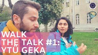 Walk the Talk #1 - Yıldız Teknik Üniversitesi Gezi ve Kampçılık Kulübü YTÜ GEKA