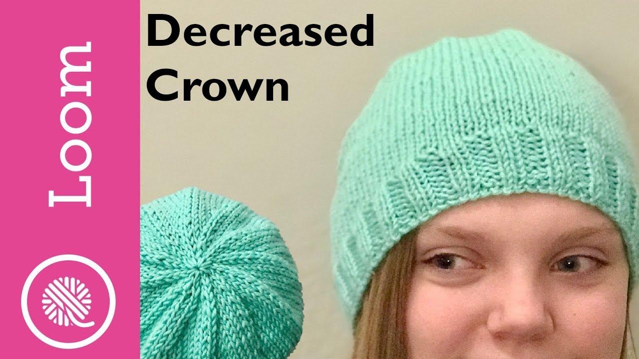 Ultimate Loom Knit Decreased Crown Youtube