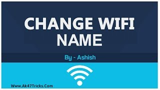 How To Change WiFi Name (SSID Name) with PC - Window 7/8/10