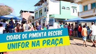 MUNICÍPIO DE PIMENTA RECEBE PROJETO UNIFOR NA PRAÇA