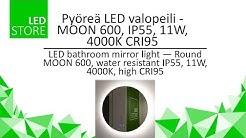 LedStore.fi Pyöreä LED valopeili - MOON 600, IP55, 11W, 4000K CRI95 Unboxing
