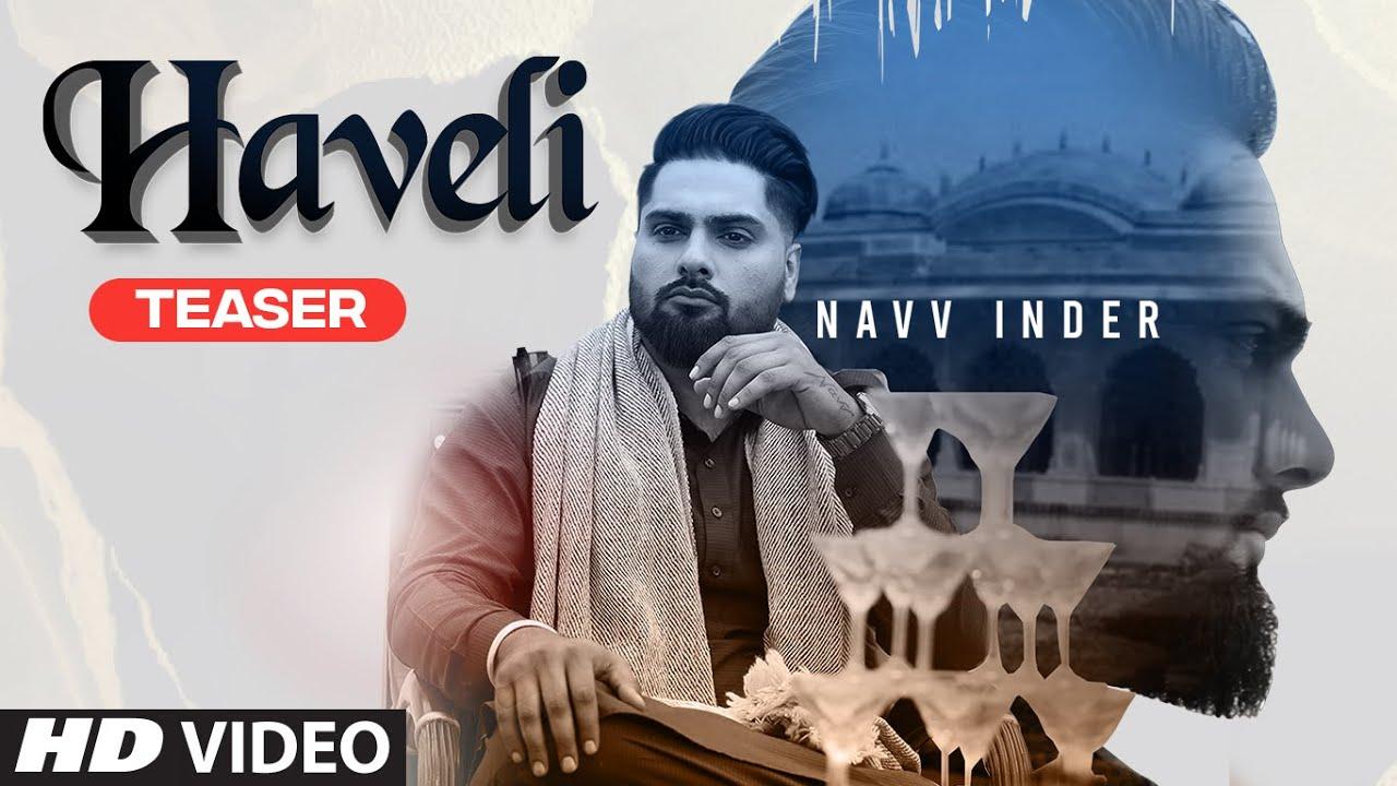 NAVV INDER : Haveli Song Teaser   Punjabi Songs 2020    Releasing 19 June @ 11am