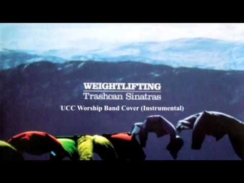 [Instrumental] Trashcan Sinatras - Weightlifting (UCC Worship Band Cover)