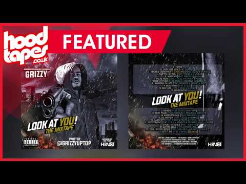 Grizzy - Look At You [FULL MIXTAPE] | HDVSN