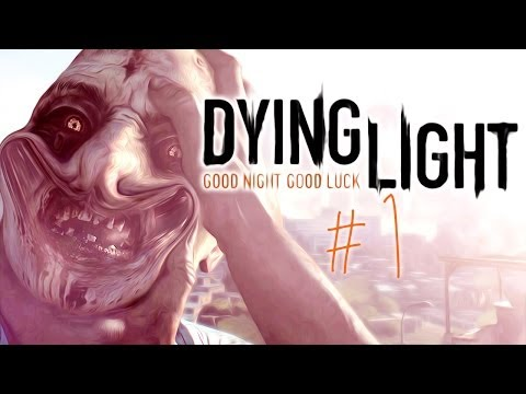 Dying Light - Gameplay - Part 1 PARKOUR MEETS ZOMBIES?